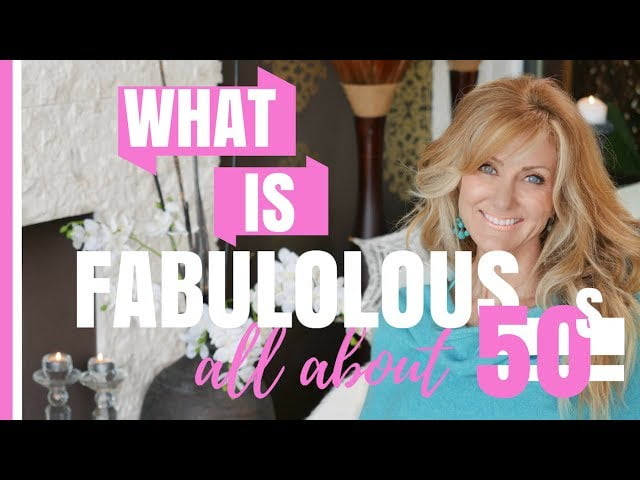 What Is fabulous50s