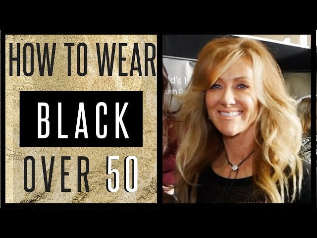 Over 50 Style How To Wear Black In Your 50s – 2018 – fabulous50s