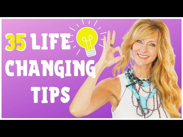 35 LIFE TIPS THAT WILL INSTANTLY IMPROVE YOUR LIFE OVER 50!